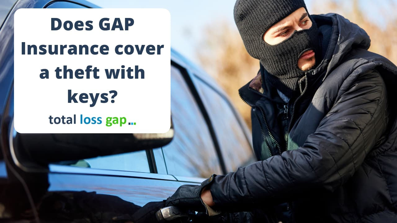 GAP Insurance - Theft with keys covered as standard