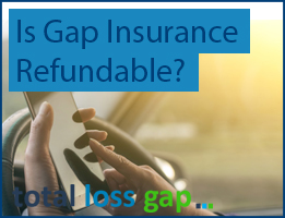 Is Gap Insurance Refundable