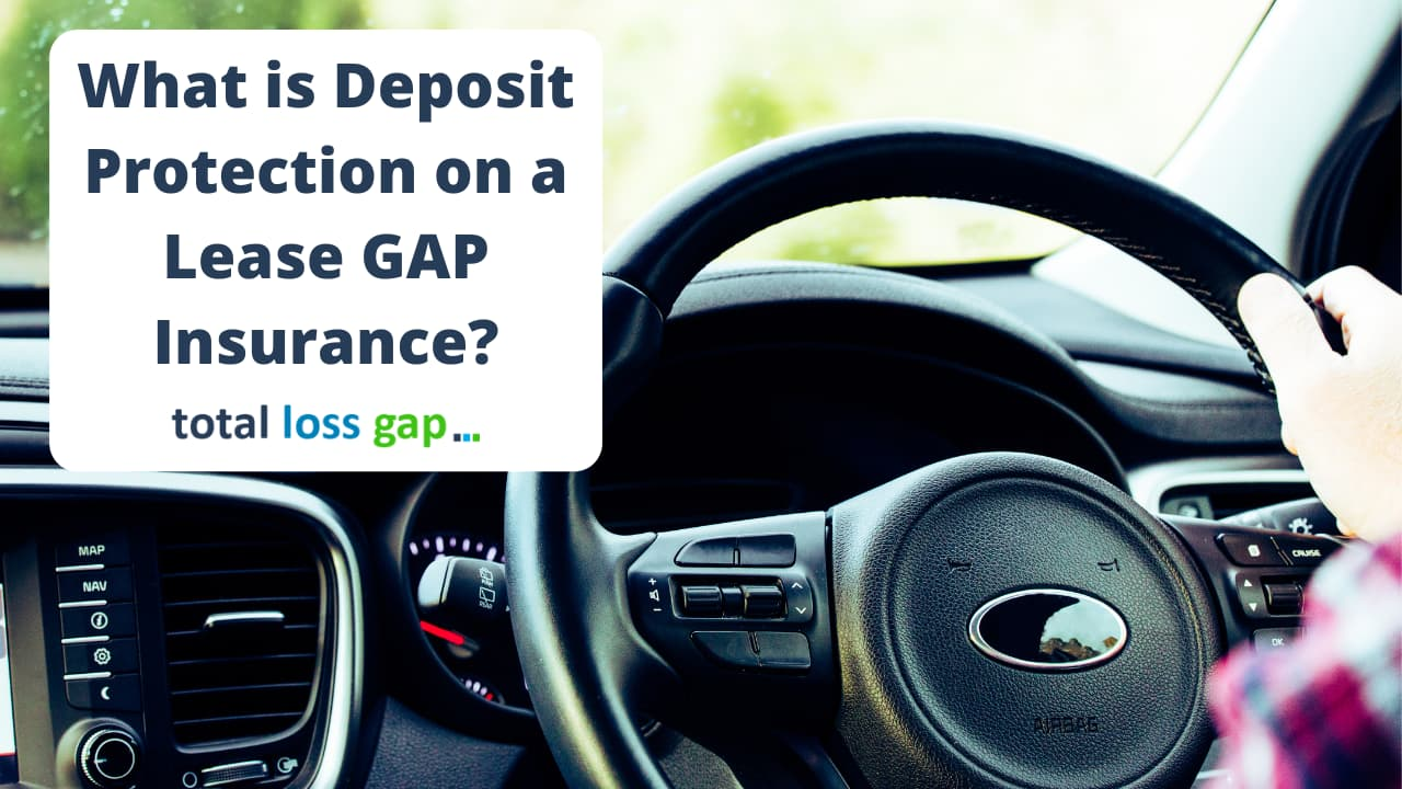what is deposit protection on lease gap insurance?