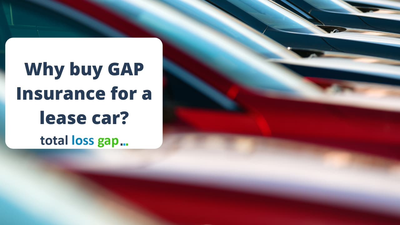 Why Buy Gap Insurance for a lease car?